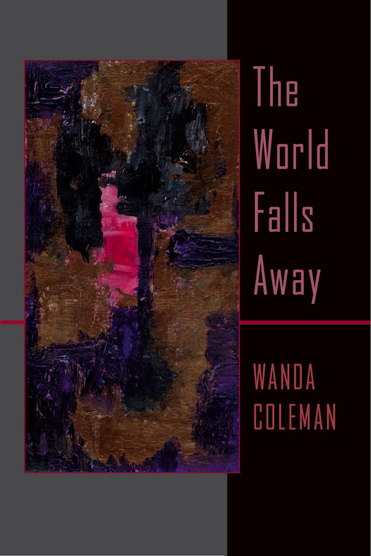 Photo of Book Cover for The World Falls Away by Wanda Coleman