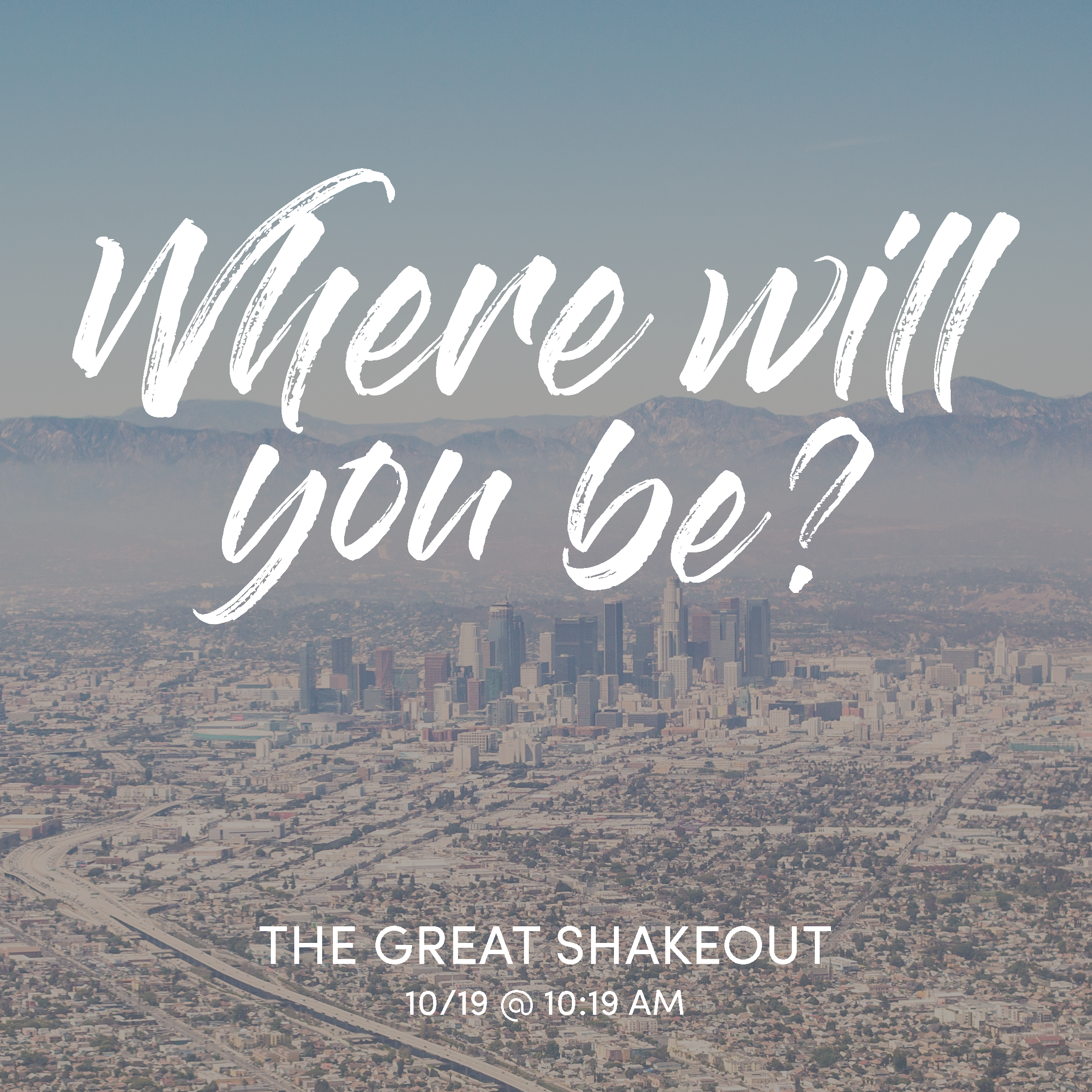 The Great ShakeOut on Thursday October 19 at 10:19 AM