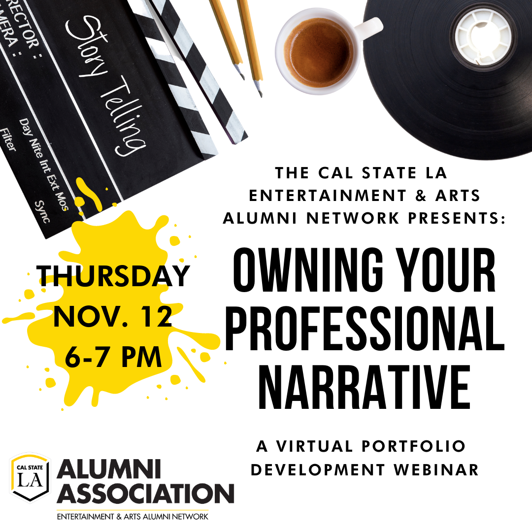 Entertainment and Arts Alumni Network - Owning Your Narrative: A Professional Development Webinar - 11/12/2020