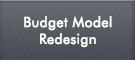 Budget Model Redesign