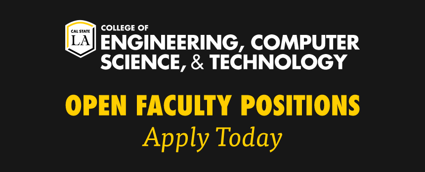 Cal state LA College of ECST Open Faculty Positions Apply Today