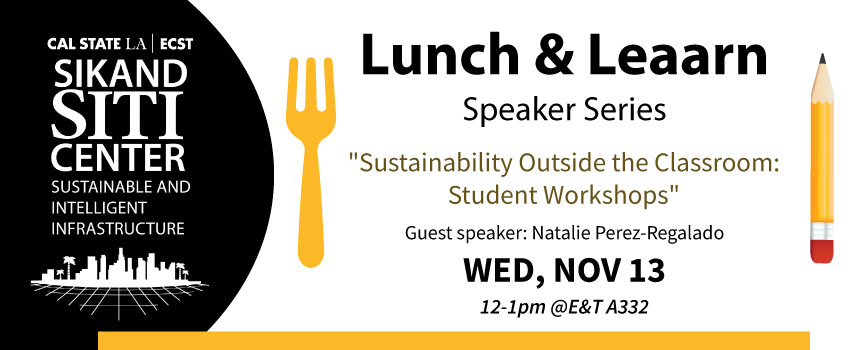 Lunch Learn Speaker Series on Sustainability Outside the Classroom Nov 13 12-1pm ET A332