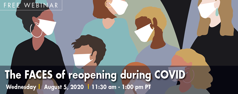Graphic Image of Free Webinar: Faces of Reopening during COVID