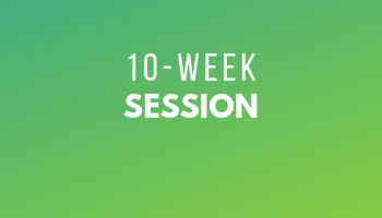 10-Week Session, May 28 - August 10