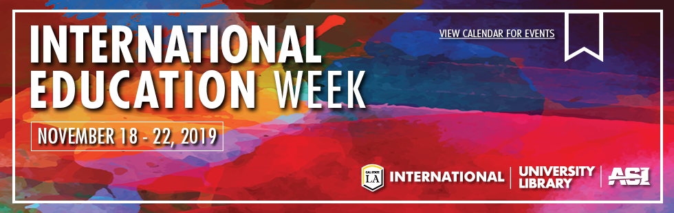 International Education Week November 18-22, 2019 Sponsored by Cal State International, University Library and ASI. View events.