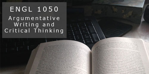 ENGL 1050 Argumentative Writing and Critical Thinking