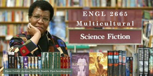 ENGL 2665 Multicultural Science Fiction (also listed as LBS 2665) (3) (re)