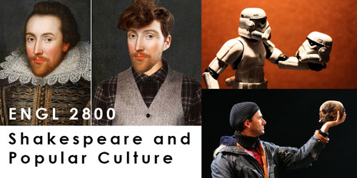 ENGL 2800 Shakespeare and Popular Culture (3)