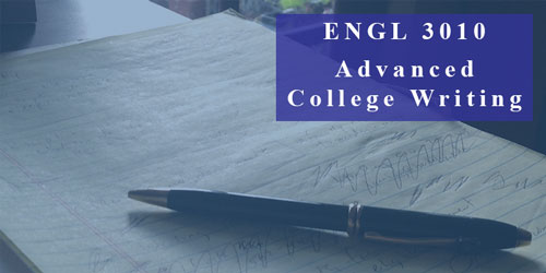 ENGL 3010 Advanced College Writing
