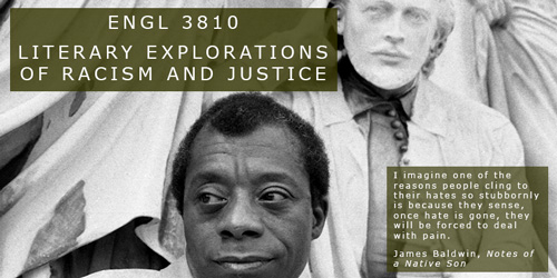ENGL 3810 Literary Explorations of Racism and Justice (also listed as PAS 3810) (3) (re)