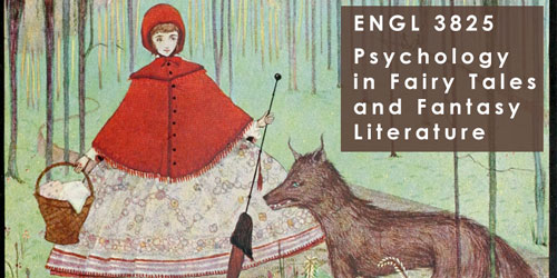ENGL 3825 Psychology in Fairy Tales and Fantasy Literature (3) (wi)