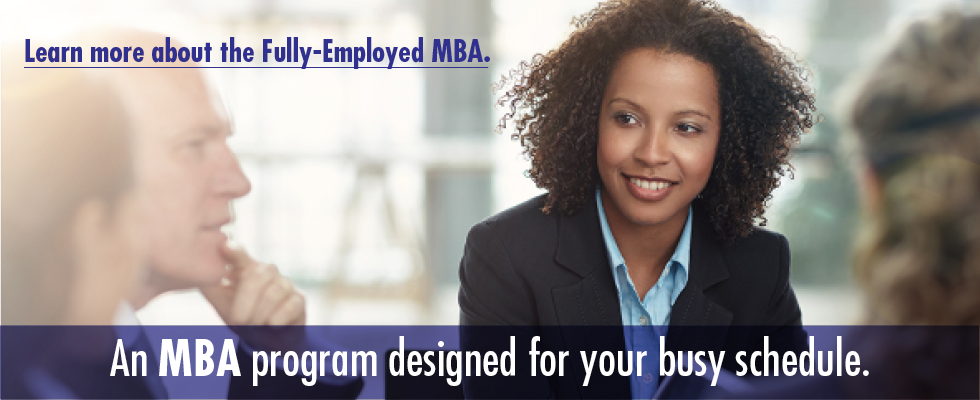 An MBA program designed for your busy schedule.
