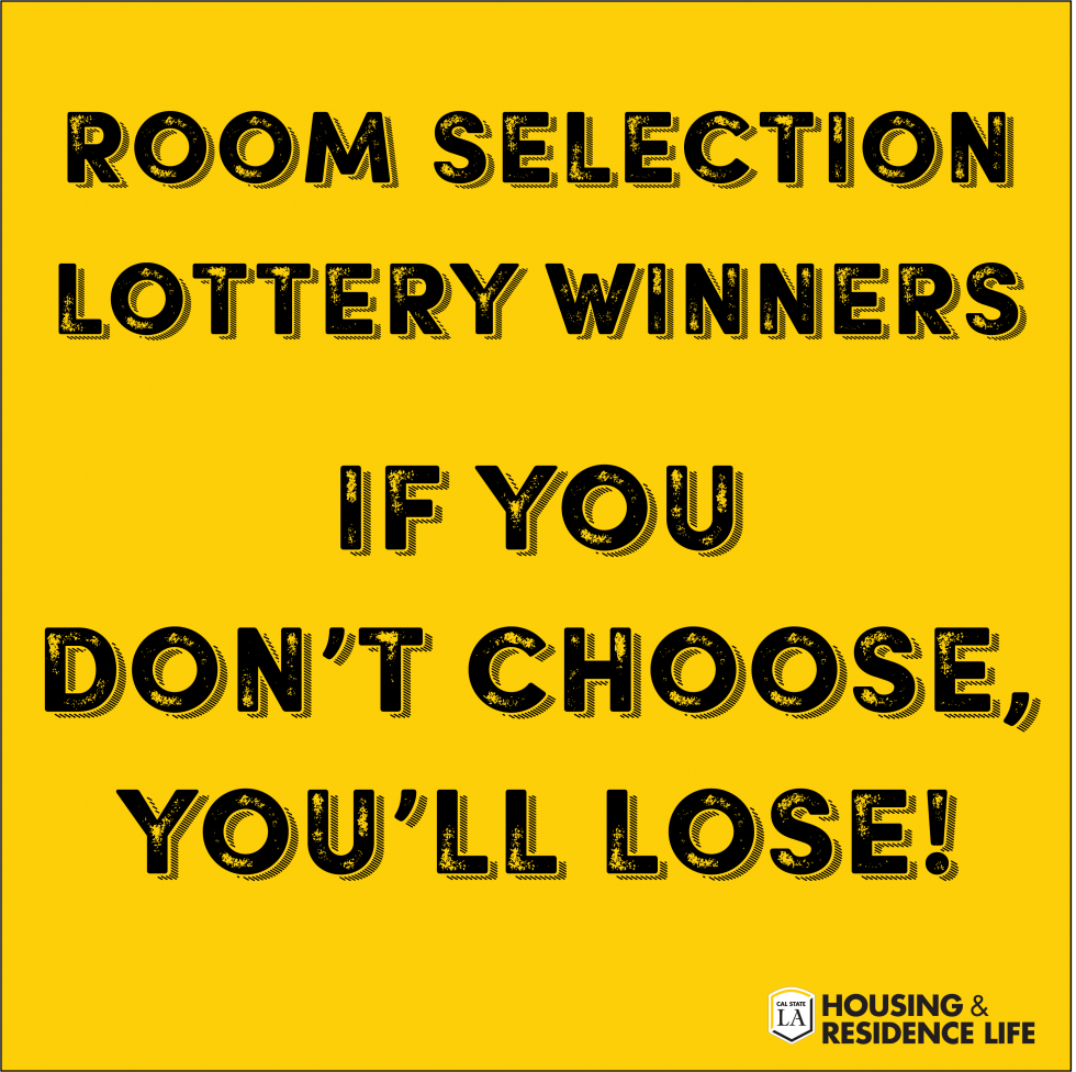 ROOM SELECTION LOTTERY WINNERS: IF YOU DON'T CHOOSE, YOU'LL LOSE!