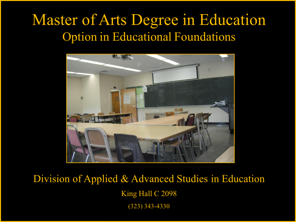 Masters of Arts Degree in Education Option in Educational Foundations