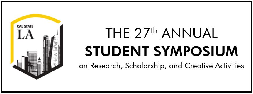 Cal State L A logo, The 27th Annual Student Symposium on Research, Scholarship, and Creative Activities