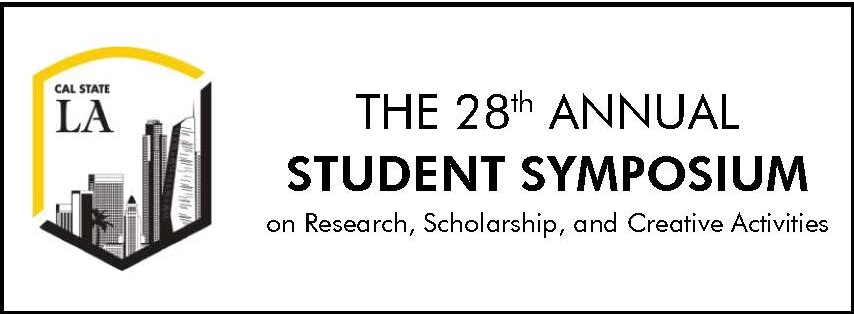 Cal State L A logo, The 28th Annual Student Symposium on Research, Scholarship, and Creative Activities