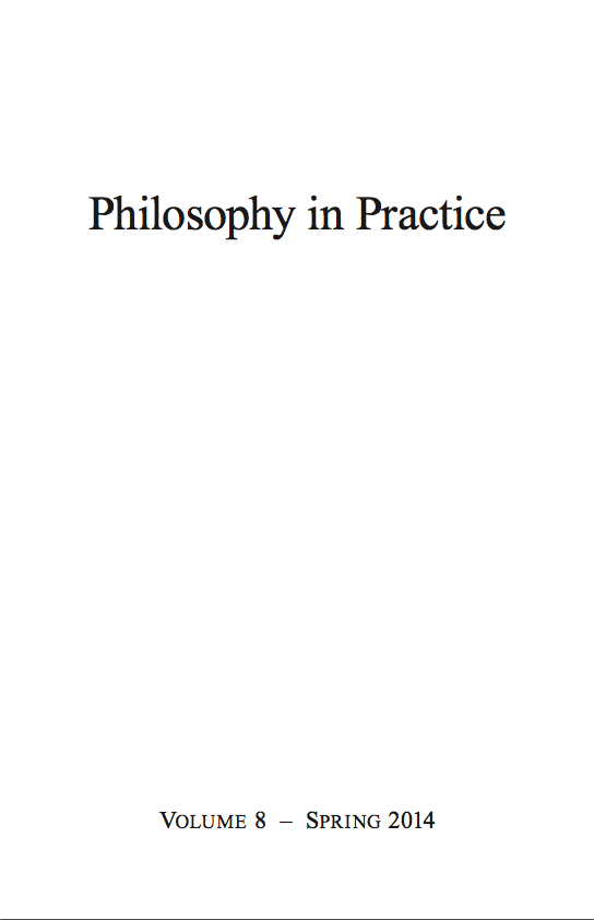 Philosophy in Practice Volume 8 – Spring 2014