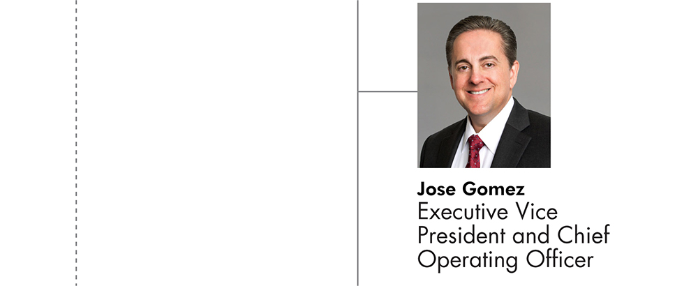 Jose A Gomez Executive Vice President and COO