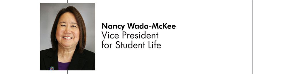 Nancy Wada McKee Vice President for Student Life