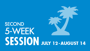 Blue background. Palm trees. Second 5-Week Session. July 12 - August 14, 2021.