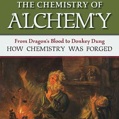 The Chemistry of Alchemy book cover