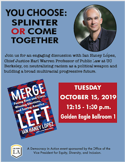 You choose: Splinter or Come together.Tuesday, October 15 from 12:15 - 1:30 p.m. Goldeb Eagle Ballroom 1