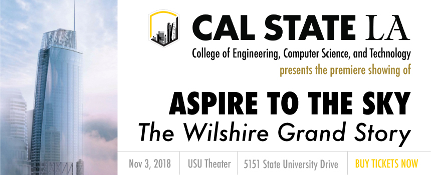 Aspire To The Sky: The Wilshire Grand Story Screening at Cal State LA