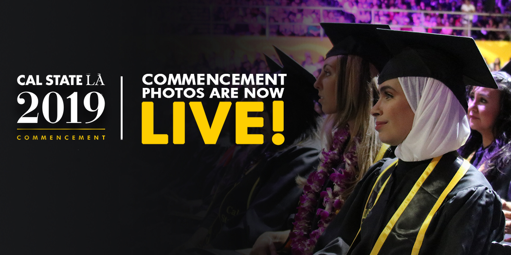 Cal State LA 2019 Commencement Photos