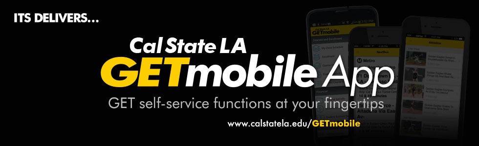 Cal State LA GETmobile App. GET self-service functions at your fingertips.