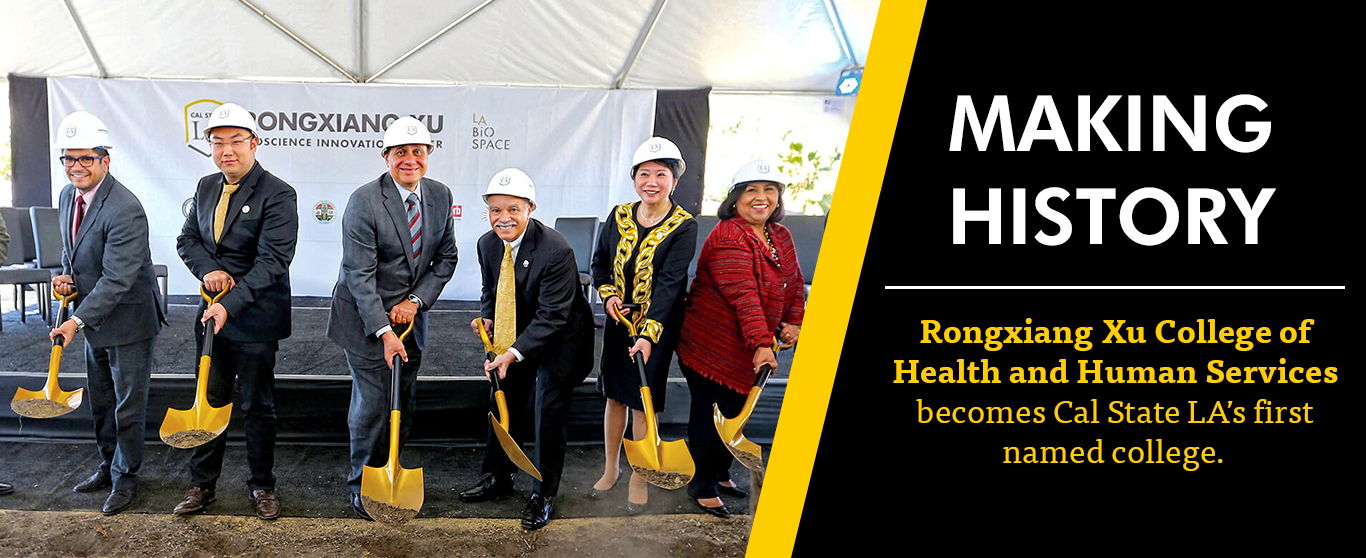 The Rongxiang Xu College of Health and Human Services is now the first named college at Cal State LA.