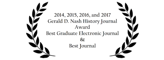 Winner of the 2014, 2015, 2016, and 2017 Gerald D. Nash History Journal Award for Best Graduate Electronic Journal, Best Journal