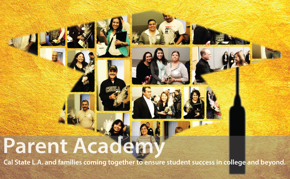 Parent Academy Cal State L.A. and families coming together to ensure success in college and beyond