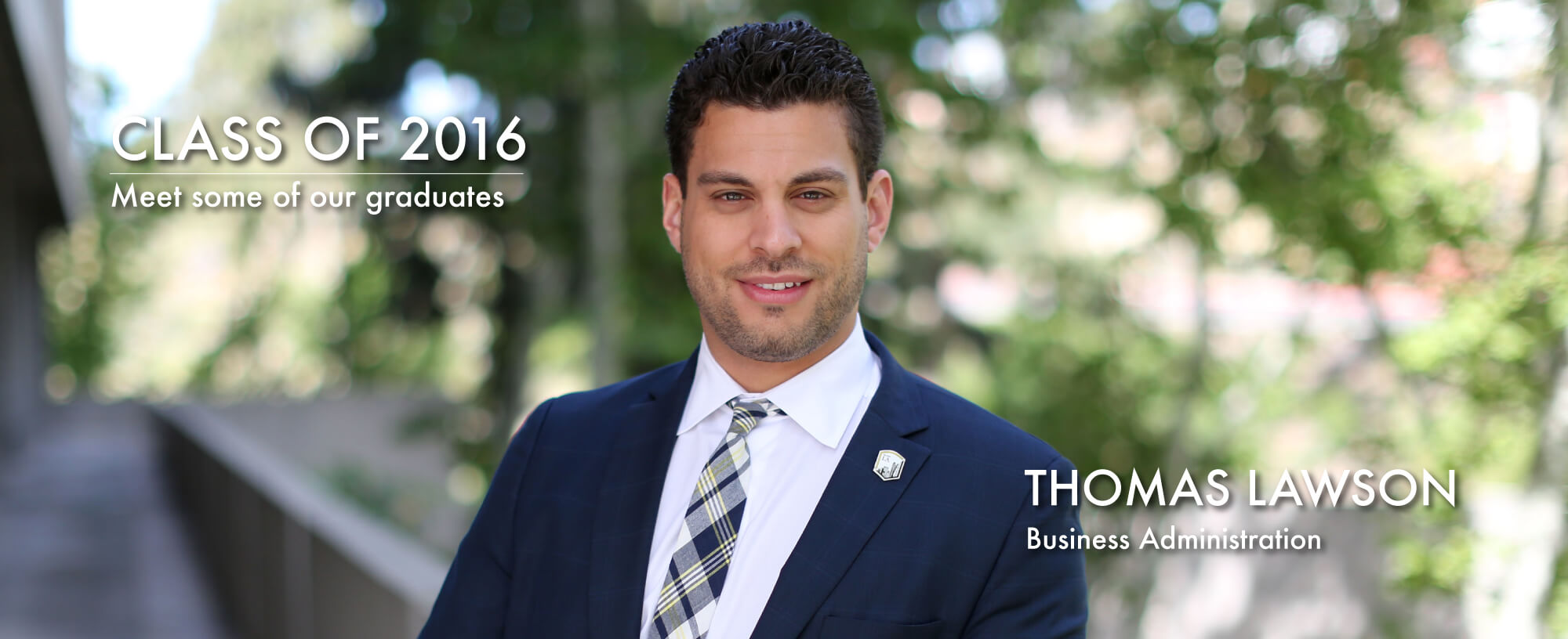 Class of 2016. Meet some of our graduates. Thomas Lawson
