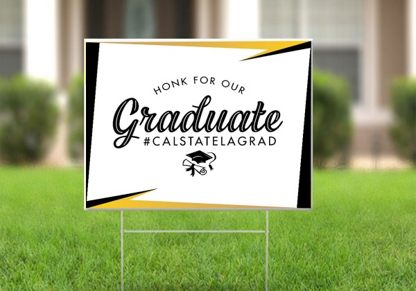 Honk for our Graduate #CalStateLAGrad lawn sign