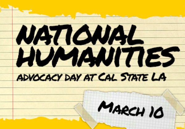 National Humanities Advocacy Day at Cal State LA March 10