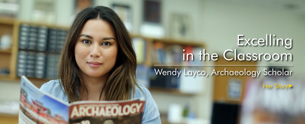 Excelling in the Classroom: Wendy Layco, Archaeology Scholar