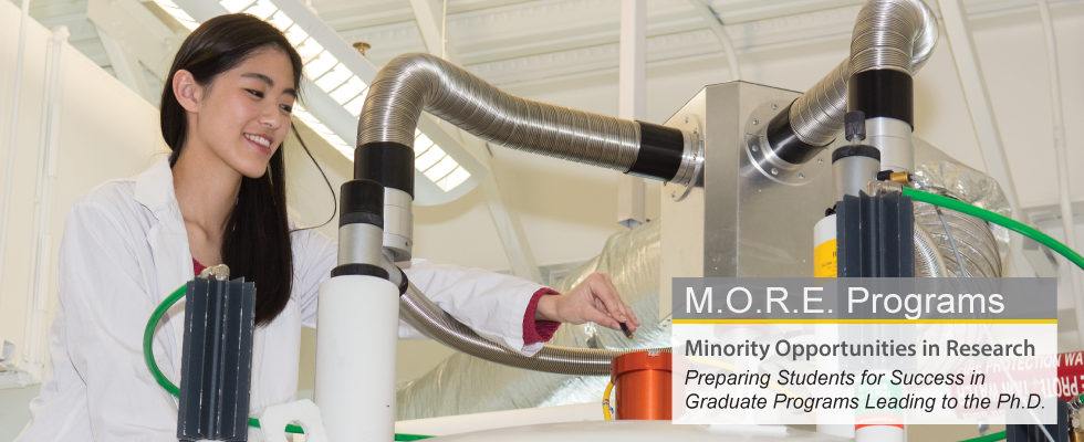 M.O.R.E. Programs - Minority Opportunities in Research - Preparing Students for Success in Graduate Programs Leading to the Ph.D