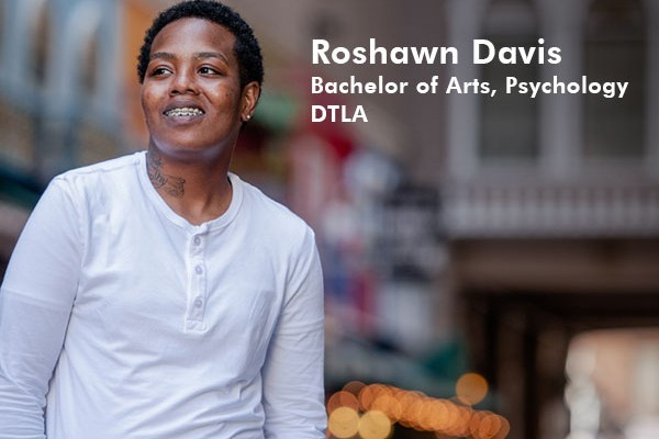Roshawn Davis, Bachelor of Arts, Psychology | DTLA