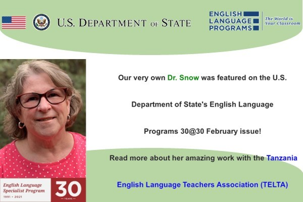 Our very own Dr. Snow was featured on the U.S. Department of State's English Language Programs 30@30 February issue! Read more a