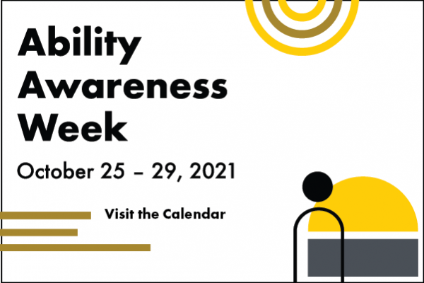Geometric shapes form and surround a person. Ability Awareness Week October 25 - 29, 2021, Visit the calendar.