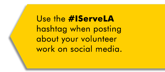 Use the #IServeLA hashtag to contribute to our collection of stories on social media.