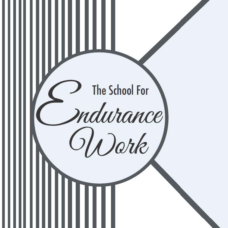 School for Endurance Work flyer