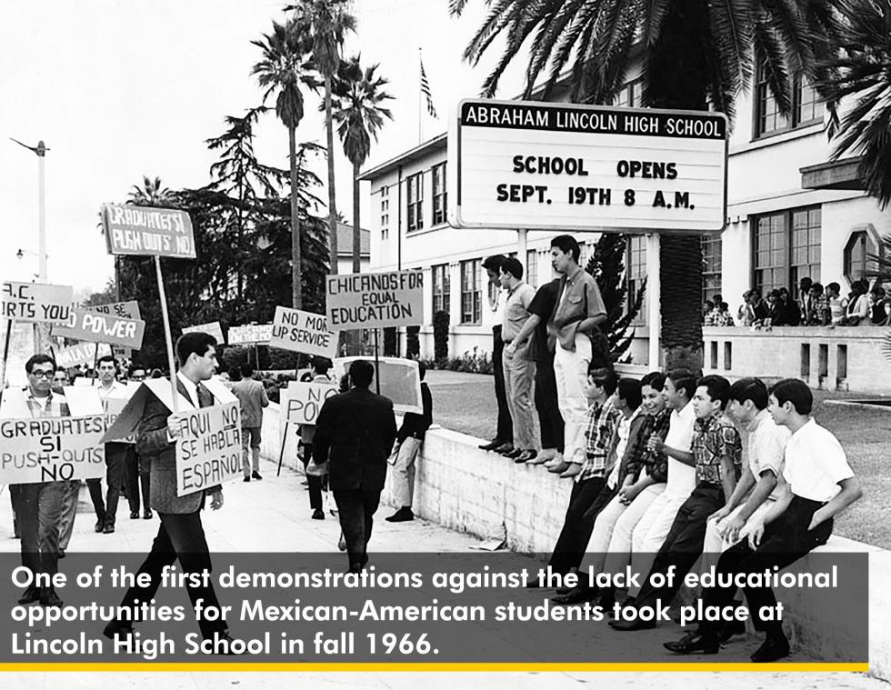 One of the first demonstrations against the lack of counseling services and educational opportunities for Mexican-American students took place at Lincoln High School in fall 1966.