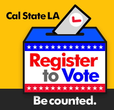 Ballot with check mark going into ballot box. Text: Cal State LA Register to Vote, Be Counted