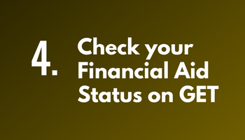 Step 4: Check your Financial Aid Status on GET