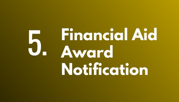 Step 5: Financial Aid Award Notification