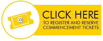 CLICK HERE to register and reserve commencement tickets