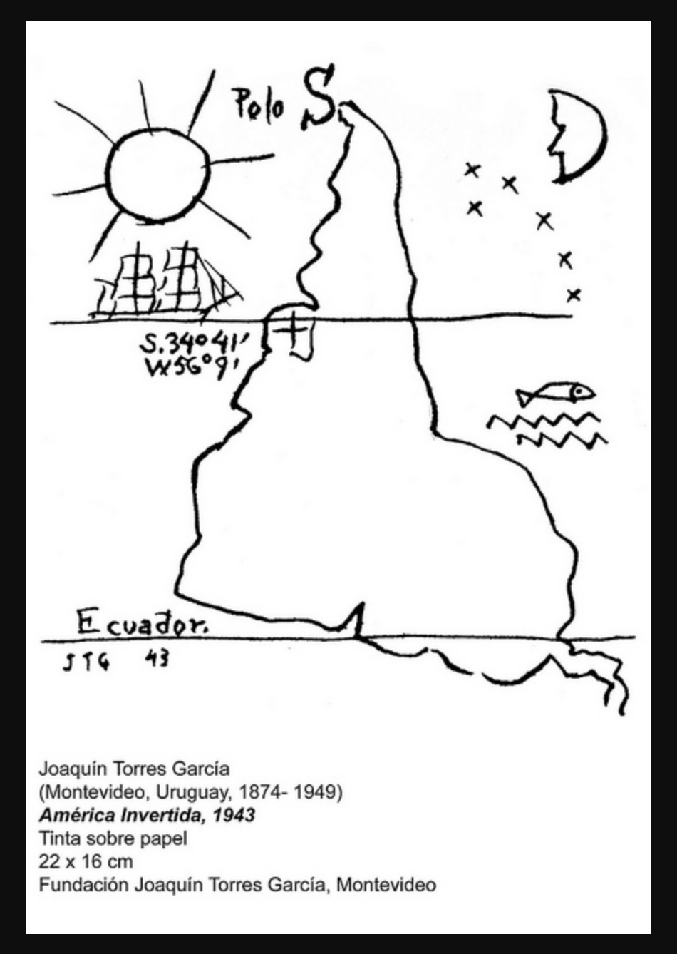 "1943 drawing by Joaquin Torres Garcia titled ""America Invertida,"" which means ""Inverted America.""  The drawing shows an inverted outline of South America and partial Central America."