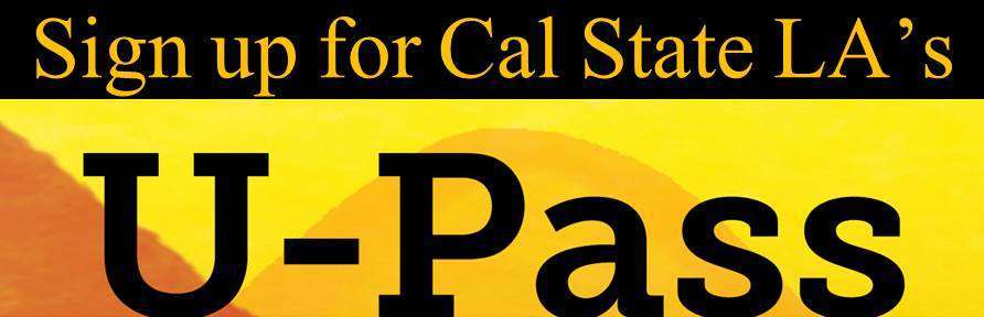 Sign Up For Cal State LA's U-Pass